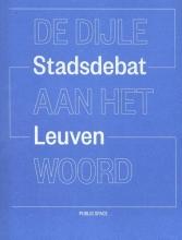 Guido  Geenen, Yuri  Gerrits, Bruno De Meulder, Joris  Scheers De Dijle aan het woord - Stadsdebat Leuven