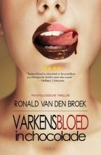 Ronald van den Broek Varkensbloed in chocolade