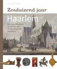 Anja van Zalinge , Zesduizend jaar Haarlem