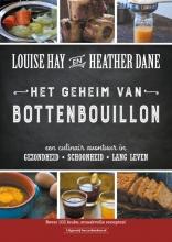 Heather Dane Louise Hay, Het geheim van bottenbouillon