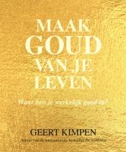 Geert Kimpen , Maak goud van je leven