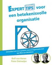 Peter Dalmeijer Rolf van Haren, Experttips voor een betekenisvolle organisatie