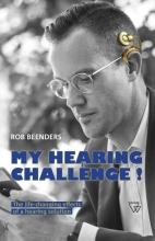 Rob Beenders , My hearing challenge!