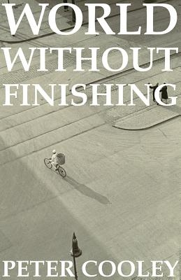 Peter Cooley,World Without Finishing