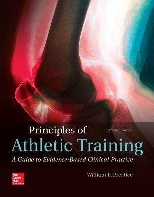 William Prentice,Principles of Athletic Training: A Guide to Evidence-Based Clinical Practice