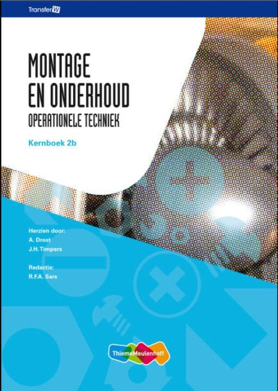 A. Drost, J.H. Timpers,Montage en onderhoud 2B Kernboek