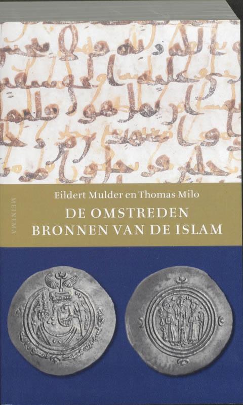 E. Mulder, T. Milo,De omstreden bronnen van de Islam