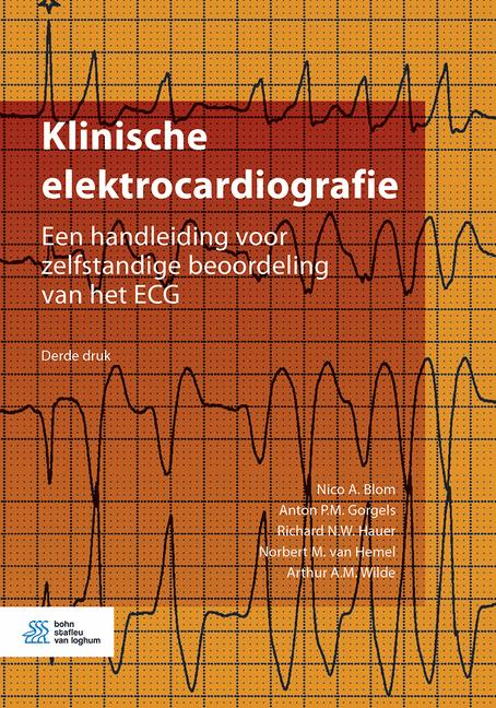 Nico A. Blom, Anton P.M. Gorgels, Richard N.W. Hauer, Norbert M. van Hemel, Arthur A.M. Wilde,Klinische elektrocardiografie