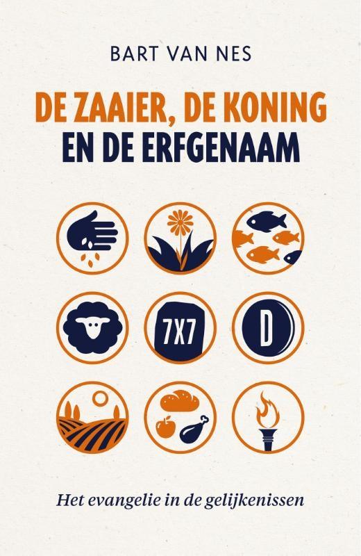 Bart van Nes,De zaaier, de koning en de erfgenaam