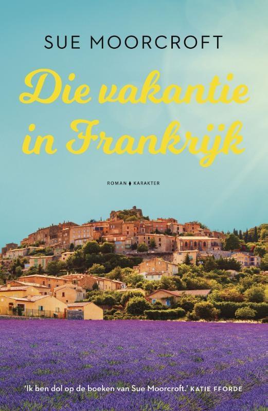 Sue Moorcroft,Die vakantie in Frankrijk