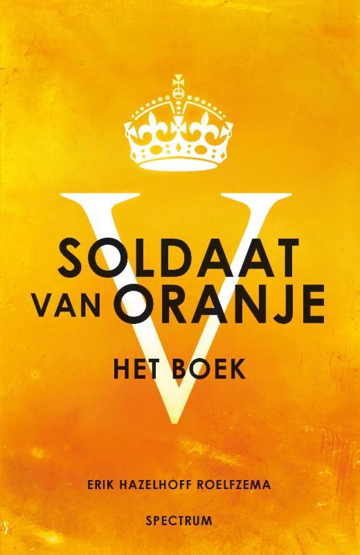 Erik Hazelhoff Roelfzema,Soldaat van Oranje