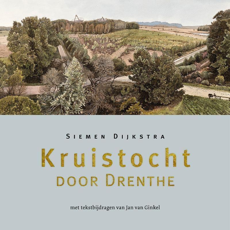 Siemen Dijkstra, Jan Van Ginkel,Kruistocht door Drenthe