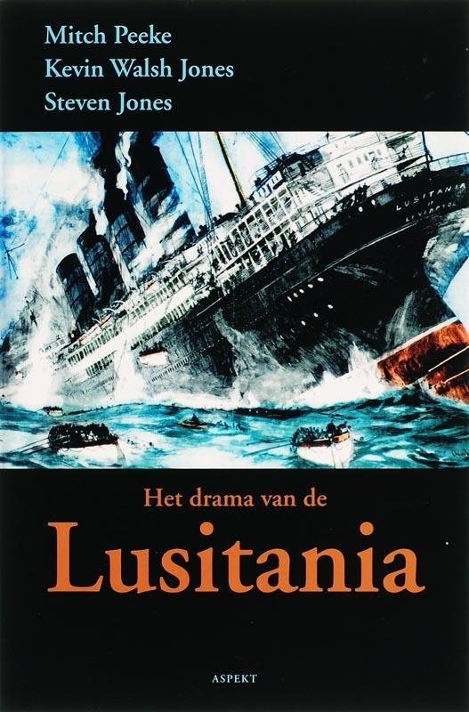 M. Peeke, K. Walsh Jones, S. Jones,Het drama van de Lusitania
