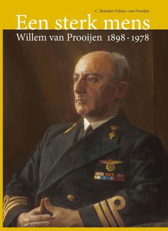 Corrie Reinders Folmer-van Prooijen,Een sterk mens: Willem van Prooijen 1898-1978