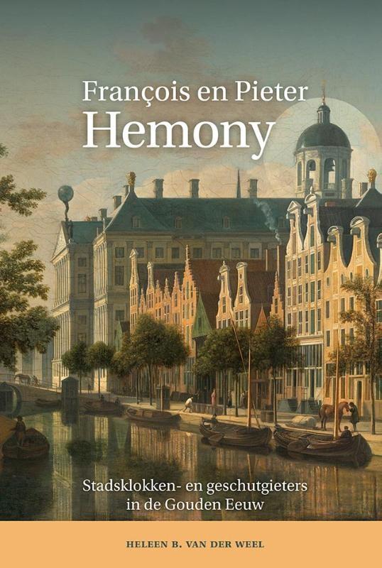 Heleen B. van der Weel,François en Pieter Hemony
