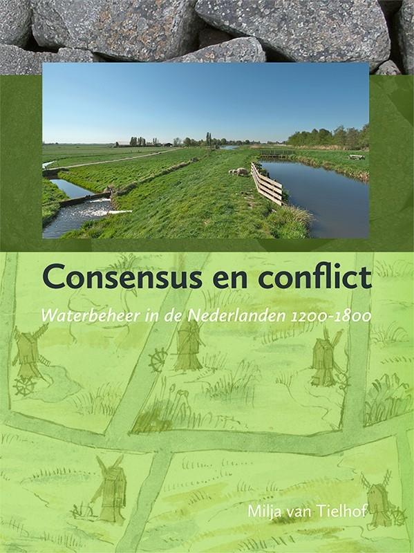 Milja van Tielhof,Consensus en conflict