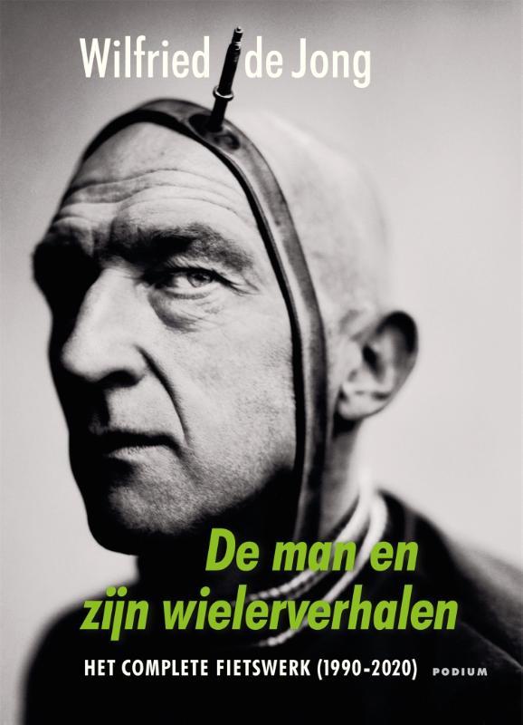Wilfried de Jong,De man en zijn wielerverhalen