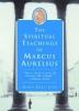Forstater, Mark,The Spiritual Teachings of Marcus Aurelius