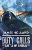 Holland, James,Duty Calls: Battle of Britain