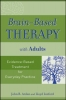 PhD, Arden, John B.,Brain-Based Therapy with Adults