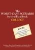 Piven, Joshua,   Borgenicht, David,   Worick, Jennifer,Worst-Case Scenario Survival Handbook: College