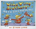 Long, Ethan,The Wing Wing Brothers Math Spectacular!