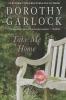 Dorothy Garlock,Take Me Home