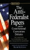 ,The Anti-Federalist Papers and the Constitutional Convention Debates