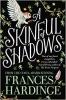 Hardinge Frances,Skinful of Shadows