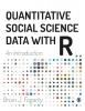 Brian J Fogarty,Quantitative Social Science Data with R