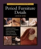 Bird, Lonnie,Taunton`s Complete Illustrated Guide to Period Furniture Details