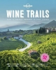 Lonely Planet,Wine Trails part 1st EdPlan 52 Perfect Weekends in Wine Country