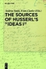 ,The Sources of Husserl`s `Ideas I`
