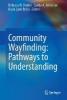 ,Community Wayfinding: Pathways to Understanding