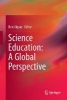 ,Science Education: A Global Perspective