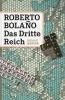 Bolaño, Roberto,Das Dritte Reich