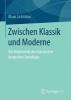Lichtblau, Klaus,Zwischen Klassik und Moderne