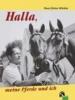 Winkler, Hans Günter,Halla, meine Pferde und ich!