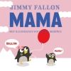<b>Jimmy  Fallon, Miguel  Ordonez</b>,Mama