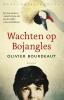 <b>Olivier  Bourdeaut</b>,Wachten op Bojangles
