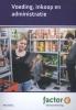 Gerda  Verhey, Richard  Prins, Alex van Winkel,Voeding, Inkoop en Administratie