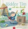 <b>Judith  Koppens</b>,Ridder Tim wil een draak