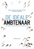 Ronald  Derks, Bas van Leeuwen,De ideale ambtenaar