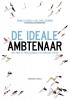 <b>Ronald  Derks, Bas van Leeuwen</b>,De ideale ambtenaar