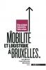 ,Mobilite et logistique a Bruxelles