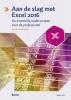 Ben  Groenendijk,Aan de slag met Excel 2016 - De essenti�le onderwerpen voor de professional