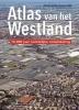 <b>Marcel  IJsselstijn, Yvonne van Mil</b>,Atlas van het Westland