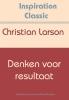 Christian  Larson,Denken voor resultaat