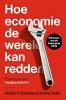 <b>Abhijit Banerjee, Esther Duflo</b>,Hoe economie de wereld kan redden