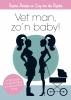 <b>Regina  Romeijn, Guy van der Reijden</b>,Vet man, zo`n baby!